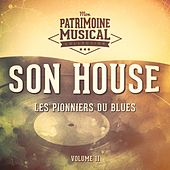 Les Pionniers Du Blues, Vol. 11: Son House by Son House