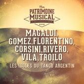 Les idoles du tango argentin : Magaldi, Gomez, Florentino, Corsini, Rivero, Vila, Troilo de Multi-intreprètes