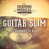 Les pionniers du Blues, Vol. 16 : Guitar Slim de Guitar Slim