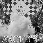 I Don't Need You de Angelina