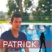 Mulher Louca de Patrick