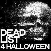 Dead List 4 Halloween by Various Artists