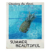 Summer Beautiful by Chasing Da Vinci
