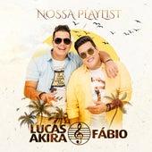 Nossa Playlist de Lucas Akira e Fábio