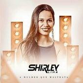 Shirley Lima: A Mulher Que Maltrata de A Mulher Que Maltrata