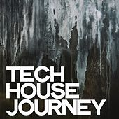 Tech House Journey by Various Artists