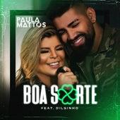 Boa sorte (feat. Dilsinho) de Paula Mattos