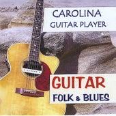Guitar Folk & Blues by Carolina Guitar Player