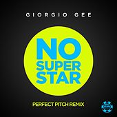 No Superstar (Perfect Pitch Remix) by Giorgio Gee