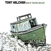 Sing If You're Willin' de Tony Halchak