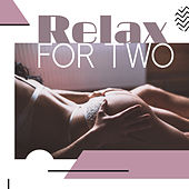 Relax for Two by Relaxing Piano Music Consort