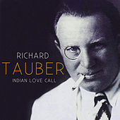 Indian Love Call by Richard Tauber