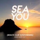 Sea You (Beach Club Sundowners), Vol. 1 by Various Artists