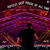 Hottest Deep House of All Time by Various Artists
