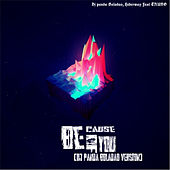 Because of You (Dj Panda Boladao Version) [feat. Trung] by Dj Panda Boladao & Hiderway