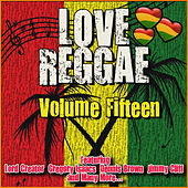 Love Reggae: Volume Fifteen de Various Artists