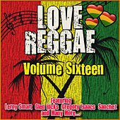 Love Reggae: Volume Sixteen de Various Artists