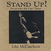 Stand Up! Broadsides for Our Times by John McCutcheon