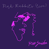 Pink Rabbits (Live at Pete's Candy Store, Brooklyn, NY 25/5/19) de Rue Snider