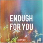 Enough for You de Able Faces