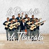 Historia Y Romance de La Rondalla de Tlaxcala