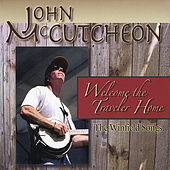 Welcome the Traveler Home: the Winfield Songs by John McCutcheon