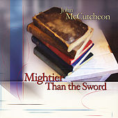 Mightier Than the Sword by John McCutcheon