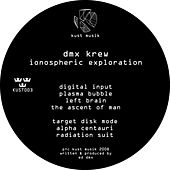 Ionospheric Exploration von DMX Krew