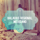 Baladas Regional Mexicano de Various Artists