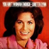 You Ain't Woman Enough by Loretta Lynn