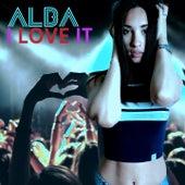 I Love It de Alba