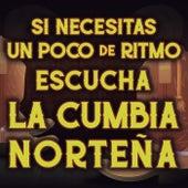 Si Necesitas Un Poco De Ritmo Escucha La Cumbia de Various Artists