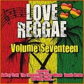 Love Reggae: Volume Seventeen by Various Artists