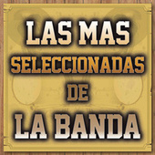 Las Mas Seleccionadas De La Banda by Various Artists