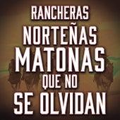 Rancheras Norteñas Matonas Que No Se Olvidan de Various Artists