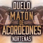Duelo Matón De Acordeones Norteñas de Various Artists