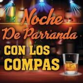 Noche De Parranda Con Los Compas by Various Artists