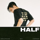 H.A.L.F (Have.A.Little.Fun) by Sikk