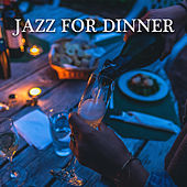 Jazz for Dinner by Various Artists