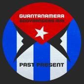 Guantanamera (Bodybangers Mix) by Past Present