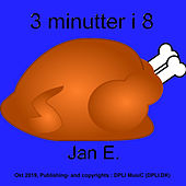 3 Minutter I 8 de Jane'