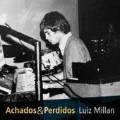 Achados & Perdidos von Luiz Millan
