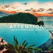 Attention (feat. Friezy & Teddy) von Kay