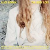 The More I Cry de Alice Boman