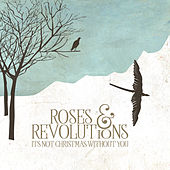 It's Not Christmas Without You von Roses & Revolutions