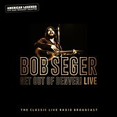 Bob Seger - Get Out Of Denver Live de Bob Seger