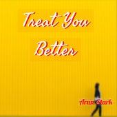 Treat You Better (Cover) de Arun Stark