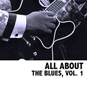 All About The Blues, Vol. 1 von Various Artists