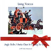 Jingle Bells / Santa Claus Is Coming To Town (Remastered 2019) de The Living Voices