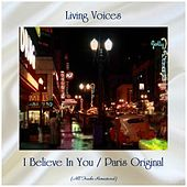 I Believe In You / Paris Original (Remastered 2019) de The Living Voices